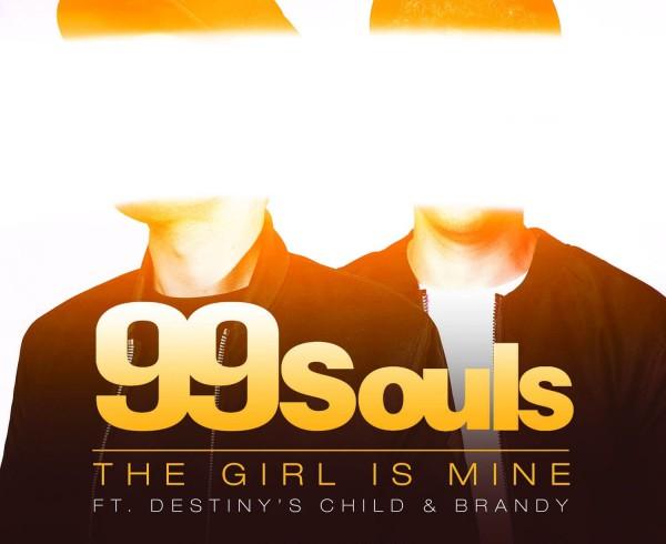 99 Souls ft Destiny's Child & Brandy - The Girl Is Mine - Artwork-2