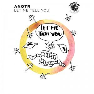 ANOTR - Let Me Tell You - Artwork