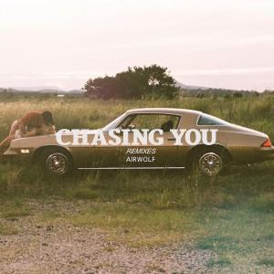 Airwolf - Chasing You [Remixes] - Artwork