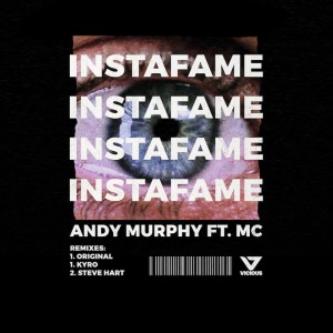 Andy Murphy Ft. MC - Instafame [Kyro - Steve Hart Remixes] - Artwork