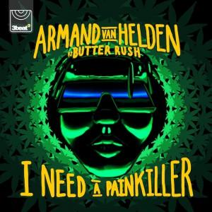 Armand Van Helden Vs. Butter Rush - I Need A Painkiller - Artwork