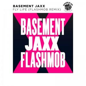 Basement Jaxx - Fly Life [Flashmob 2018 Remix] - Artwork