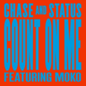 Chase&Status_CountOnMe