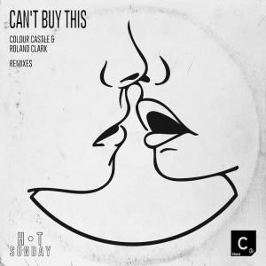 Colour Castle & Roland Clark - Can't Buy This [Remixes] - Artwork