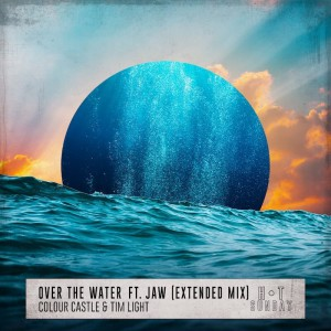 Colour Castle & Tim Light feat. Jaw - Over The Water - Artwork