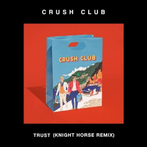 Crush Club - Trust [Knight Horse Remix] - Artwork