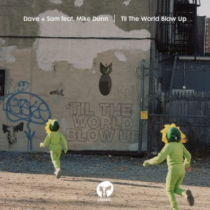 Dave & Sam feat Mike Dunn - Til The World Blow Up - Artwork