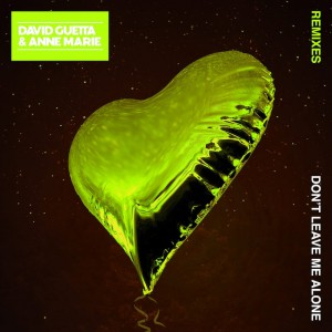 David Guetta & Anne Marie - Don't Leave Me Alone [Remixes] - Artwork