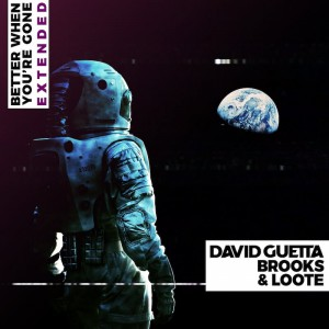 David Guetta, Brooks & Loote - Better When You're Gone - Artwork