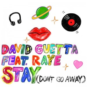 David Guetta ft Raye - Stay (Dont Go Away) - Artwork