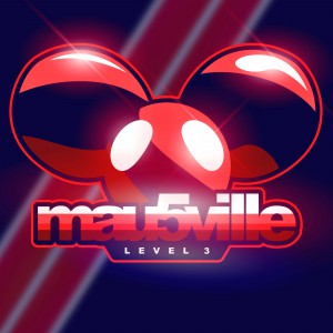 Deadmau5 - mau5ville - Level 3 v2