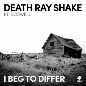 Death Ray Shake ft Boswell - I Beg To Differ - Artwork-2