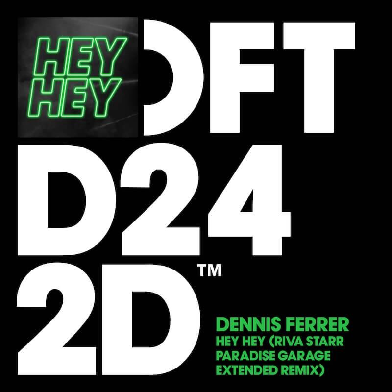 Dennis Ferrer - Hey Hey [Riva Starr Paradise Garage Remix] - Artwork