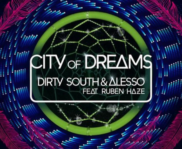 Dirty South & Alesso feat Ruben Haze - City Of Dreams - Artwork