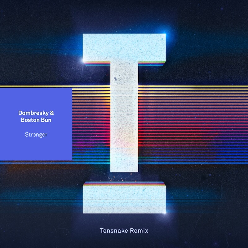 Dombresky & Boston Bun - Stronger [Tensnake - Mat.Joe - Danny Howard Remixes] - Artwork