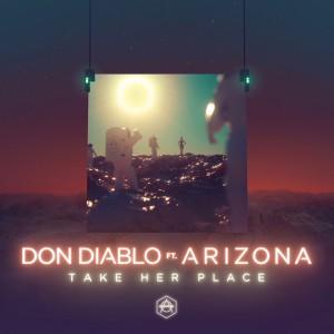 Don Diablo ft A R I Z O N A - Take Her Place - Artwork
