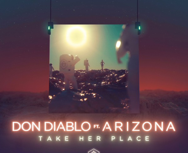 Don Diablo ft A R I Z O N A - Take Her Place - Artwork