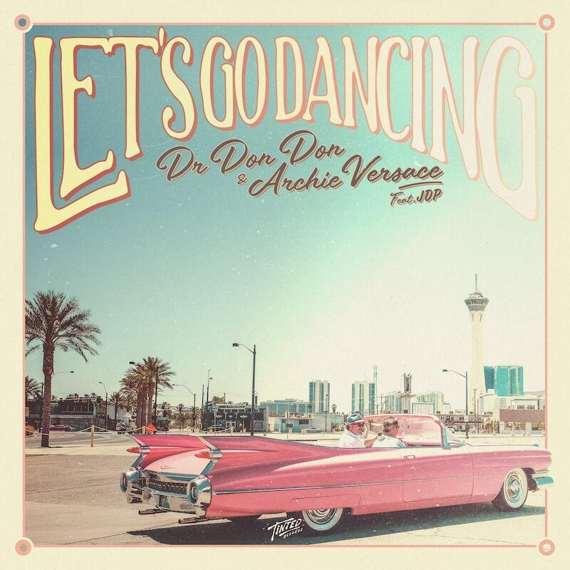 Dr Don Don & Archie Versace - Let's Go Dancing - Artwork