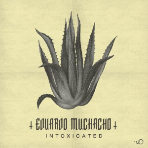 Eduardo Muchacho - Intoxicated - Artwork-2