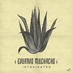 Eduardo Muchacho - Intoxicated - Artwork-2