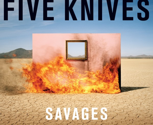 FIVE_KNIVES_SAVAGES_COVER