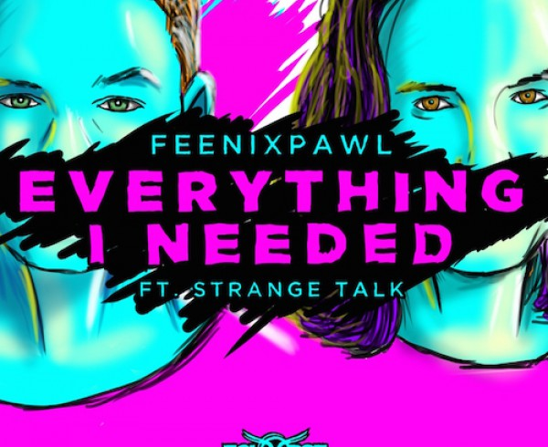 Feenixpawl ft Strange Talk - Everything I Needed - Artwork