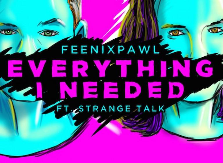Feenixpawl ft Strange Talk - Everything I Needed - Artwork