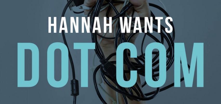 Hannah Wants - Dot Com - Artwork-2