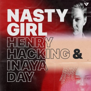 Henry Hacking & Inaya Day - Nasty Girl - Artwork