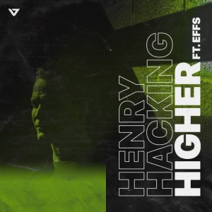 Henry Hacking ft Effs - Higher - Artwork