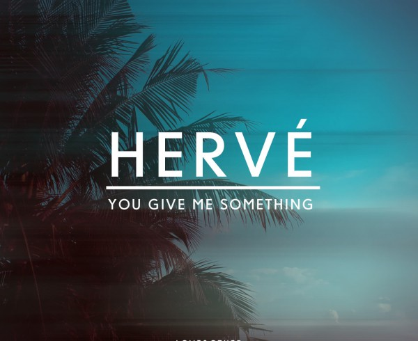 Herve - You Give Me Something - Artwork-2