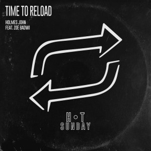 Holmes John and Zoe Badwi - Time To Reload - Artwork