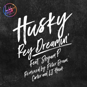 Husky Feat Shyam P - Rey Dreamin' - Artwork