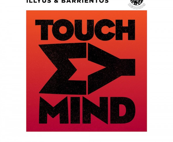 Illyus & Barrientos - Touch My Mind - Artwork