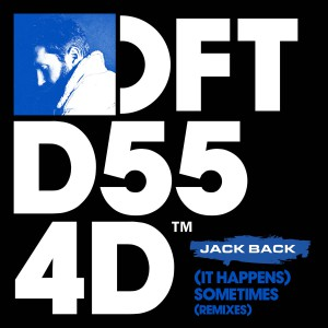 Jack Back - (It Happnes) Sometimes (Remixes)