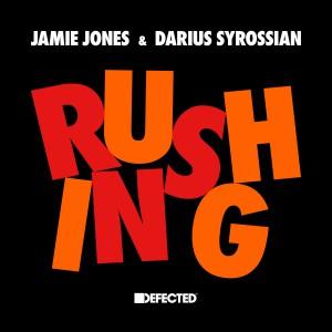Jamie Jones & Darius Syrossian - Rushing - Artwork