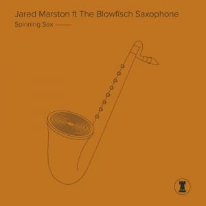 Jared Marston feat. The Blowfisch Saxophone - Spinning Sax - Artwork