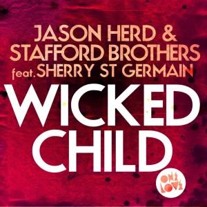 Jason Herd & Stafford Brothers ft Sherr... - Wicked Child - Artwork