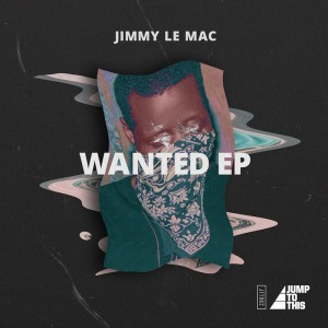 Jimmy Le Mac - Wanted Ep - Artwork