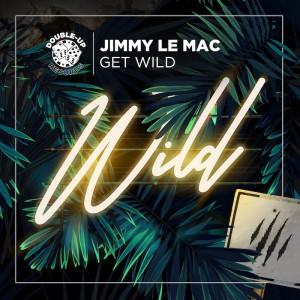 Jimmy le Mac - Get Wild [Jerk Boy - Taleena - Exit99 Remixes] - Artwork
