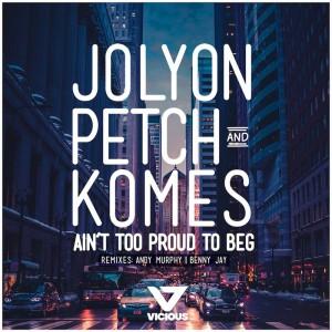 Jolyon Petch & Komes - Ain't Too Proud To Beg - Artwork