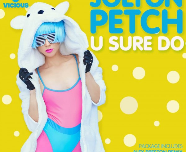Jolyon Petch - U Sure Do [Remixes] - Artwork-2