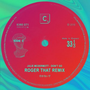 Julie McDermott - Don't Go [Roger That Remixes] - Artwork