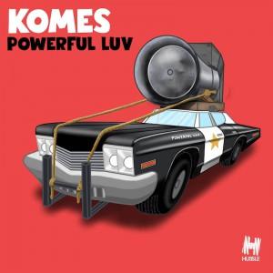 KOMES - Powerful Luv - Artwork
