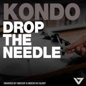KONDO - Drop The Needle [MED33P - Needs No Sleep Remixes] - Artwork
