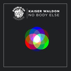 Kaiser Waldon_NoBody Else_2 (2)-2
