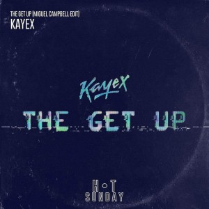 Kayex - The Get Up [Miguel Campbell Edit] - Artwork