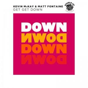 Kevin McKay & Matt Fontaine - Get Get Down - Artwork