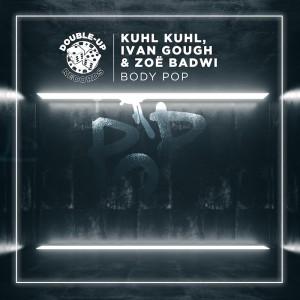 Kuhl Kuhl, Ivan Gough & Zoe Badwi - Body Pop