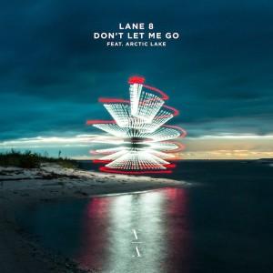 Lane 8 feat. Arctic Lake - Don't Let Me Go - Artwork